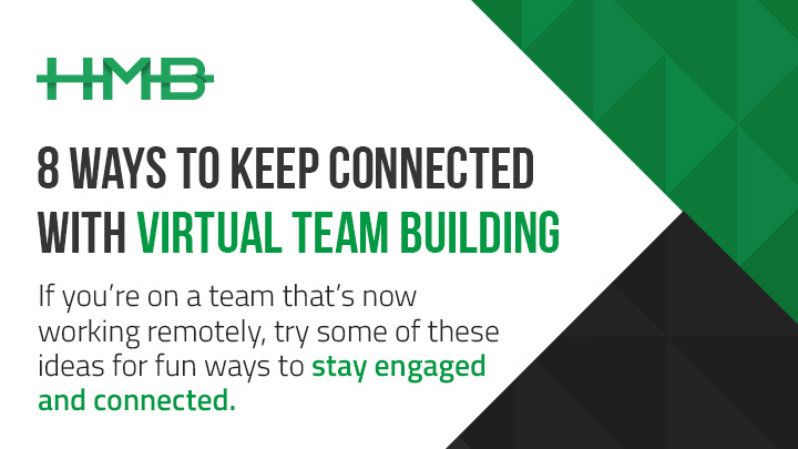 8 ways to keep connected with virtual team building post